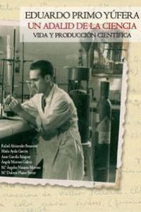 Eduardo Primo Yúfera. Un adalid de la ciencia. Vida y producción científica