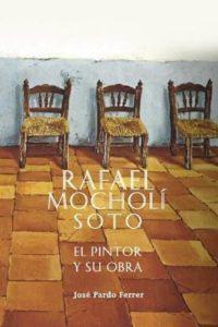 Rafael Mocholí Soto. El pintor y su obra