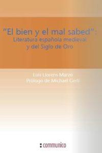 """""""El bien y el mal sabed"""". Literatura española medieval y del Siglo de Oro"""