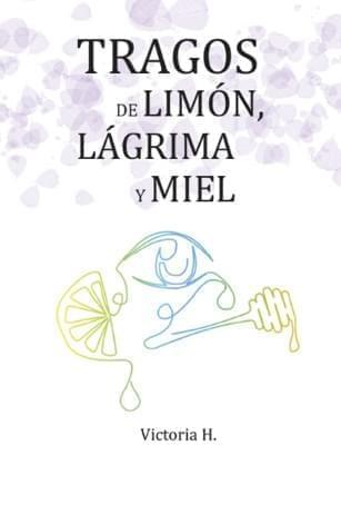 Tragos de limón, lágrima y miel