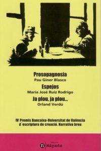Prosopagnosia, Espejos y Ja plou, ja plou…