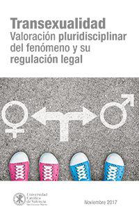 Transexualidad. Valoración pluridisciplinar del fenómeno y su regulación legal