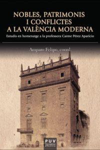 Nobles, patrimonis i conflictes a la valencia moderna