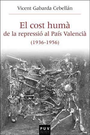 El cost humà de la repressió al País Valencià (1936-1956)