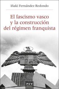 El fascismo vasco y la construcción del régimen franquista